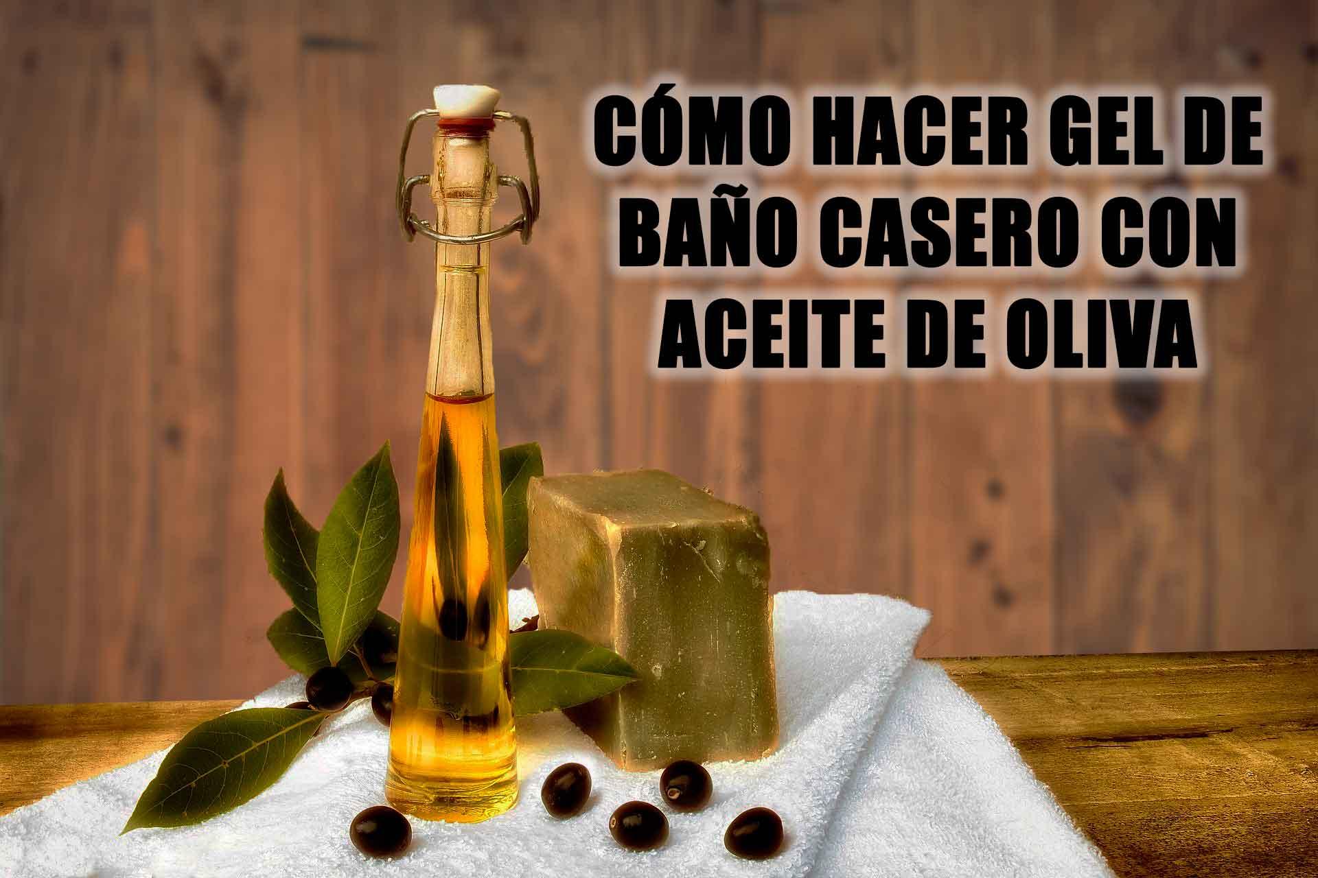 Cómo hacer gel de baño casero con aceite de oliva
