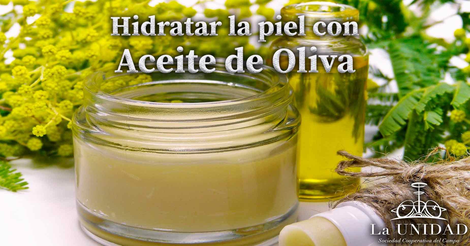 Hidratar la piel con Aceite de Oliva